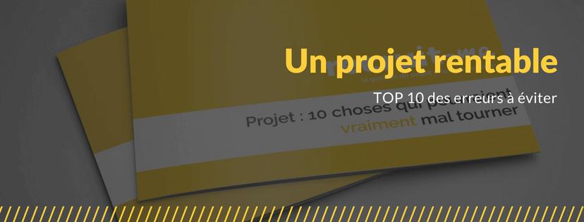 Pour rendre tous vos projets rentables, utilisez la stratégie de projet orientée résultats